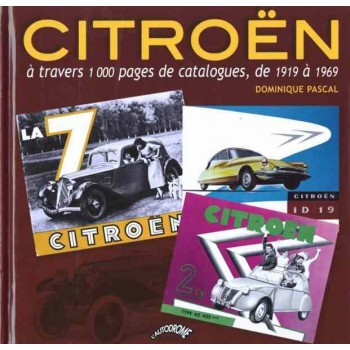 CITROEN - Catalogues de 1919 à 1969