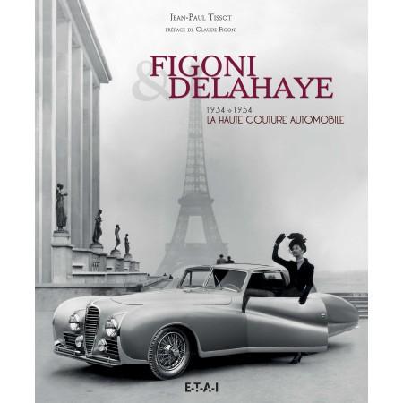 Figoni & Delahaye, la haute couture automobile, 1934-1954