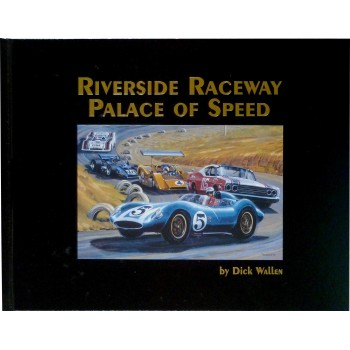 Riverside Raceway : Palace of Speed