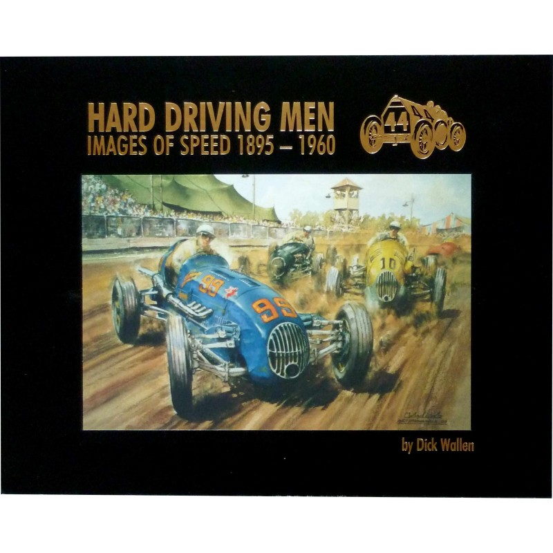 Hard Driving Men - Images of Speed 1895-1960