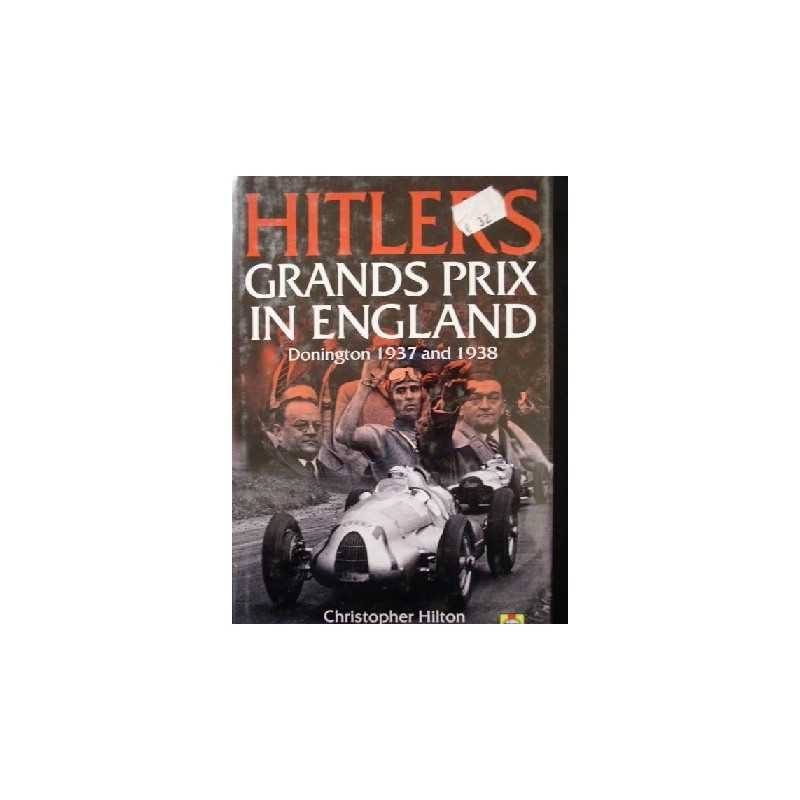 Hitler's Grand Prix in England Donington 1937 and 1938