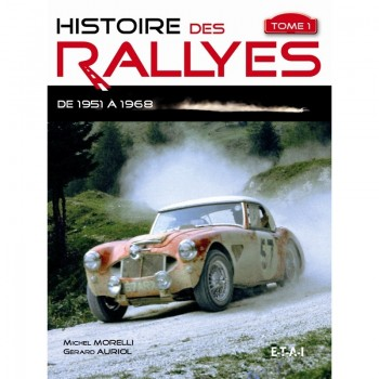 Histoire des rallyes Tome 1 1951-1968