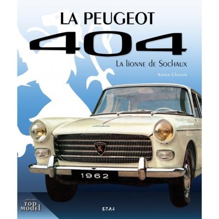La Peugeot 404, la lionne de Sochaux (Réédition 2017)