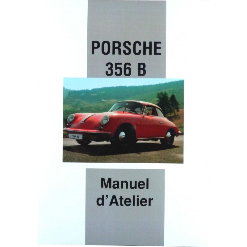 porsche 356 b manuel d 39 atelier librairie motors mania. Black Bedroom Furniture Sets. Home Design Ideas