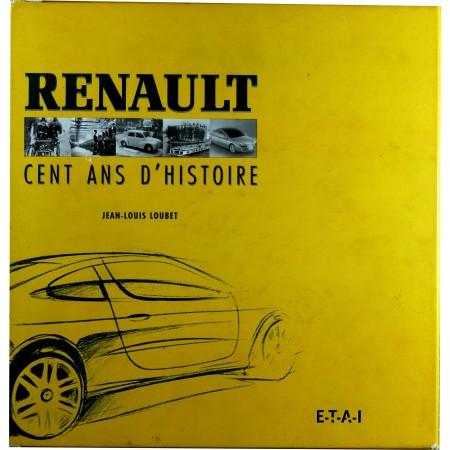 Renault - Cent ans d'histoire