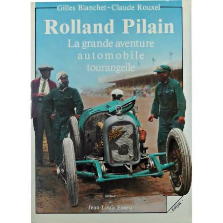 Rolland Pilain La grande aventure automobile tourangelle