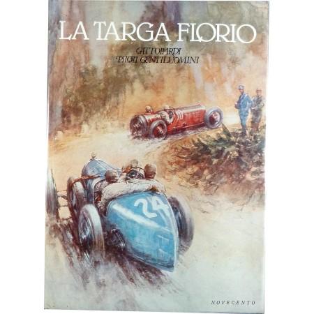 La targa Florio. Gattopardi, piloti, gentiluomini