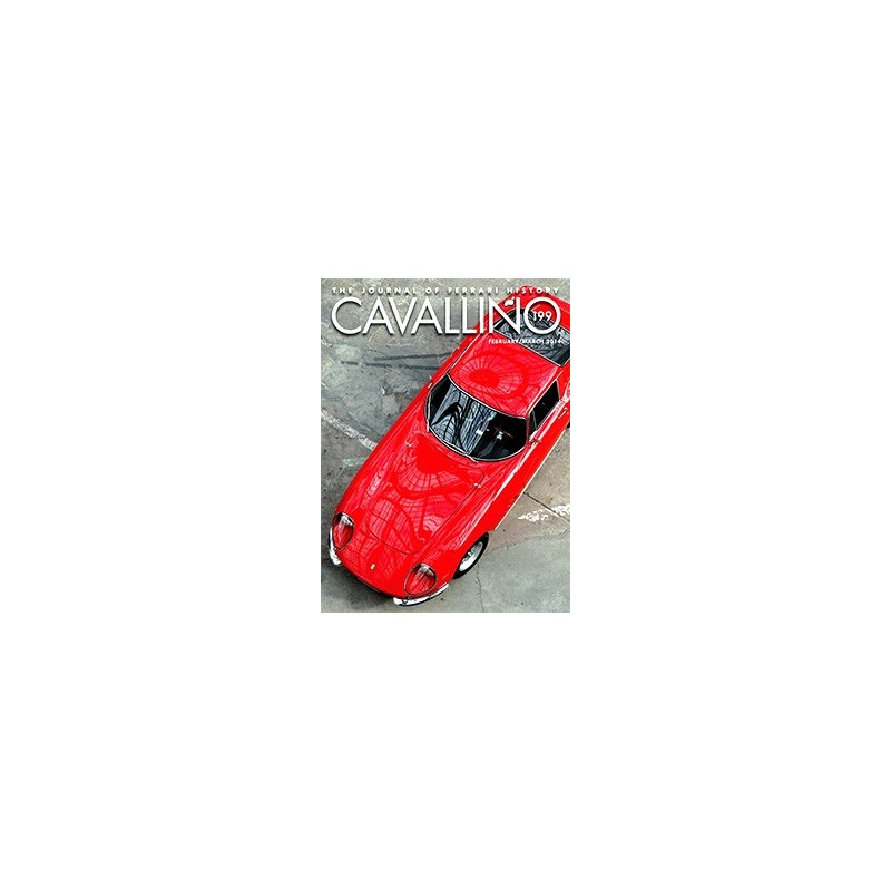 Cavallino - The journal of Ferrari history N°199 Février/Mars 2014