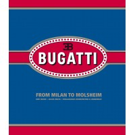 Bugatti From Milan to Molsheim