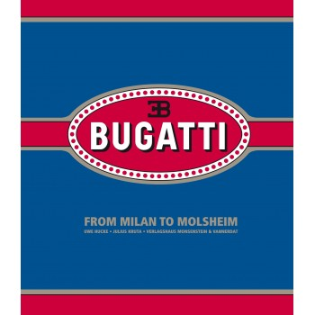 Bugatti From Milan to Molsheim