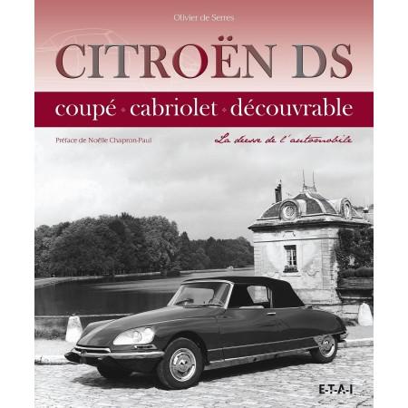 Citroën DS coupé, cabriolet, découvrable: La déesse de l'automobile