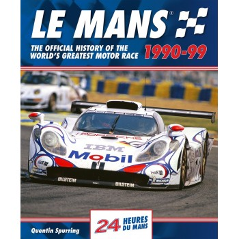 Le Mans 1990-99, The Official History of the World's Greatest Motor Race