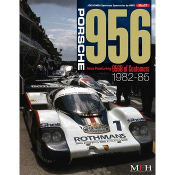 "Sportscar Spectacles by HIRO No.07 : Porsche 956 ""Also Featuring 956B of Customers 1982-1985″"