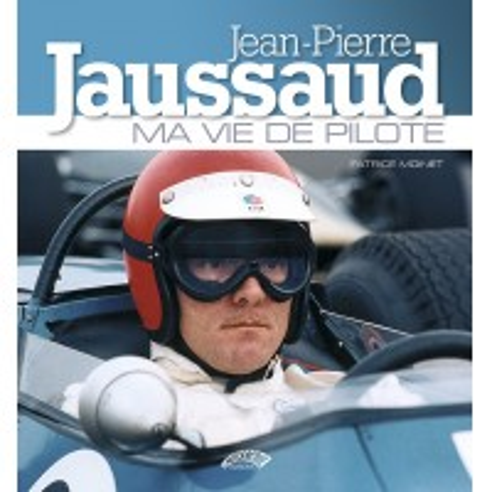 Jean-Pierre Jaussaud, ma vie de pilote