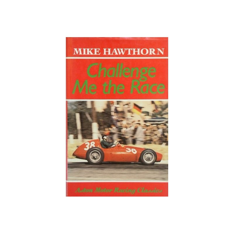 Challenge me the race - Mike HAWTHORN