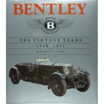 Bentley the Vintage Years, 1919-1931