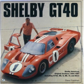 Shelby GT40 - The Shelby American Original Color Archives