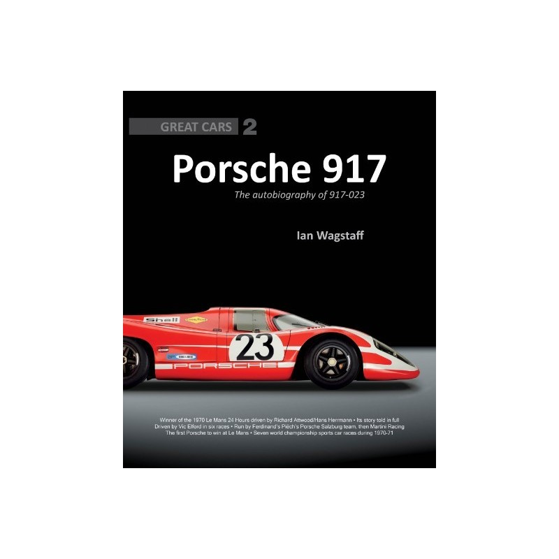 Porsche 917 : The Autobiography Of 917-023 (Great Cars 2)