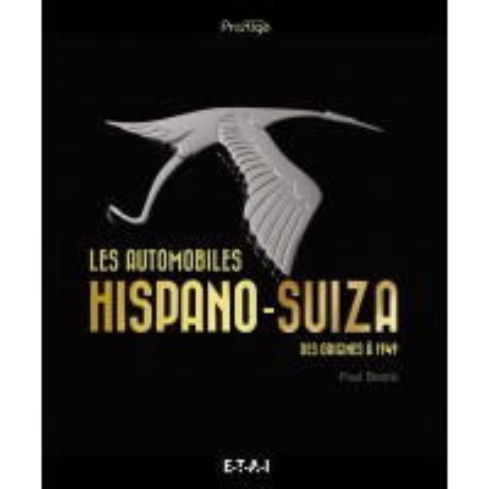 Les automobiles HISPANO SUIZA des origines à 1949