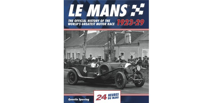 le mans the official history 1923 1929 librairie motors mania. Black Bedroom Furniture Sets. Home Design Ideas