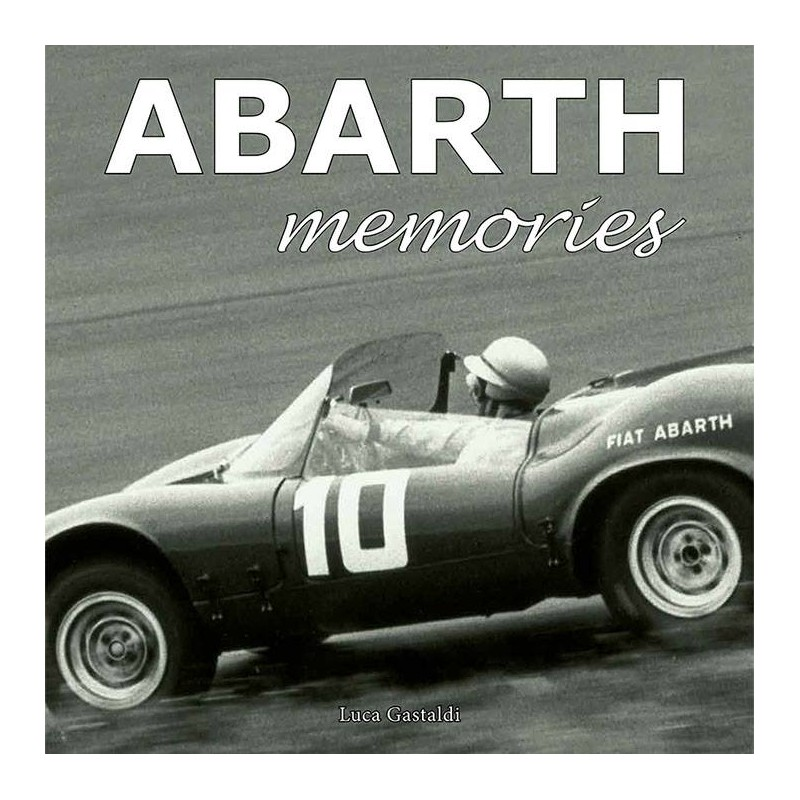 Abarth Memories - The Protagonists of the Myth