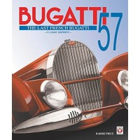 Bugatti 57- The Last French Bugatti (Classic Reprint)