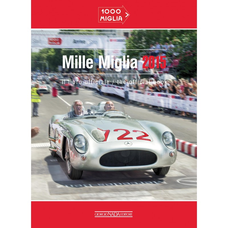 mille miglia 2015 the official book librairie motors mania. Black Bedroom Furniture Sets. Home Design Ideas