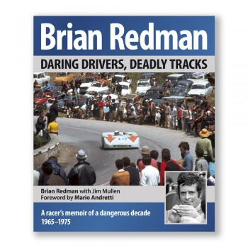 Brian Redman - Daring drivers Deadly tracks - A racer's memoir of a dangerous decade: 1965–75
