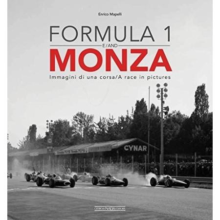 Formula 1 and Monza: Immagini Di Una Corsa / A Race in Pictures