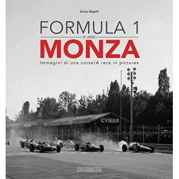 Formula 1 and Monza: Immagini Di Una Corsa / A Race in Pictures