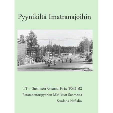 Pyynikiltä Imatranajoihin 1962-82
