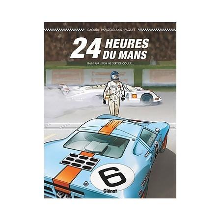 24 Heures du Mans 1968-1969: Rien ne sert de courir...