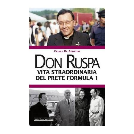 Don Ruspa, Vita straordinaria del prete Formula 1
