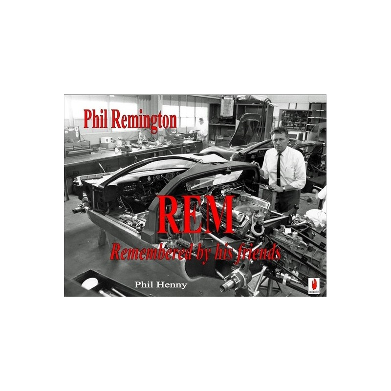 REM (Phil Remington), Remembered by his friends - Librairie Motors Mania