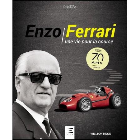 Enzo Ferrari, Une vie pour la course