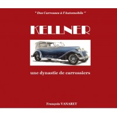 Kellner, une dynastie de carrossiers (2nd edition)