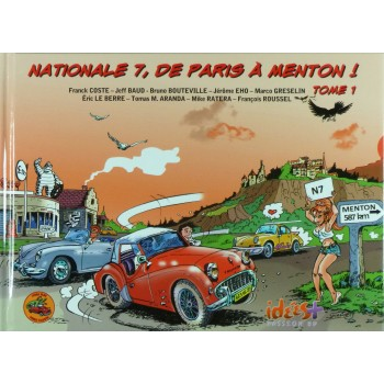 Nationale 7, de Paris à Menton!, Tome 1