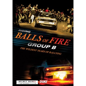 Riding Balls of Fire Group B The Wildest Years of Rallying (100 Mins) DVD